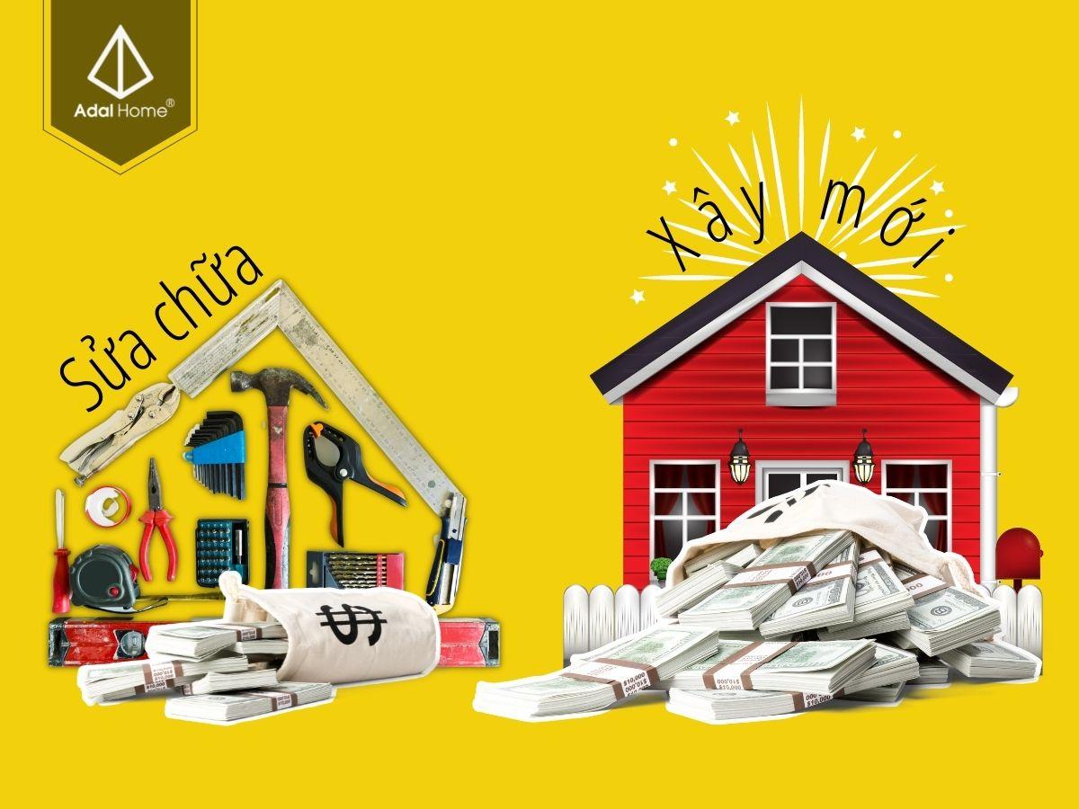 Chi phí xây mới luôn rất tốn kém hơn rất nhiều so với sửa nhà